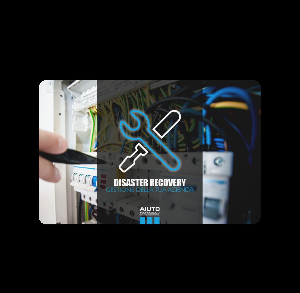 Disaster Recovery di Aiuto Tecnologico